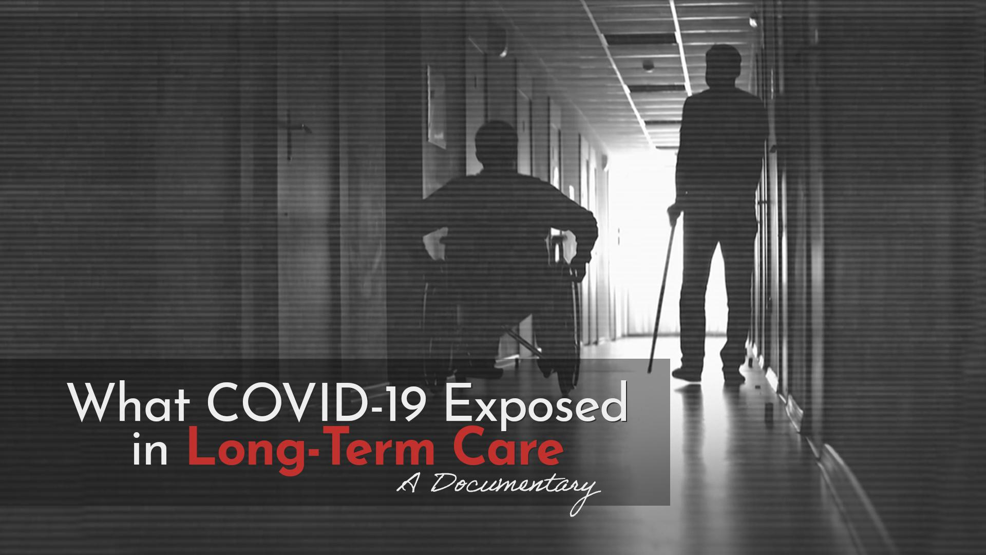What COVID-19 Exposed in Long-Term Care